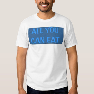 All You Can Eat Tee Shirt