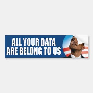 All you data are belong to us - Anti Obama NSA Bumper Sticker