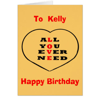 All You Ever Need Love, heart,Birthday change name Card