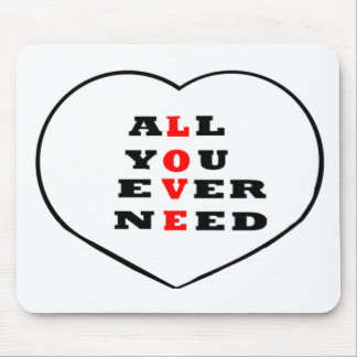 All You Ever Need Love, in a heart, Mousepads