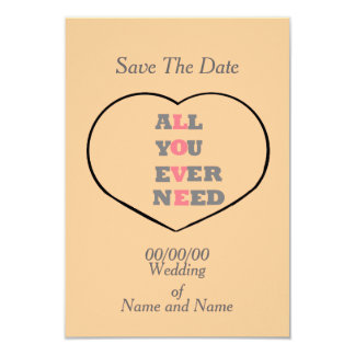 All You Ever Need Love, in a heart, Save The Date 3.5x5 Paper Invitation Card