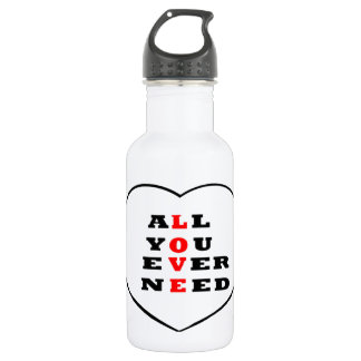 All You Ever Need Love, in a heart, Stainless Steel Water Bottle