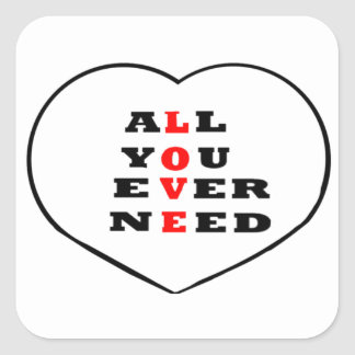 All You Ever Need Love, in a heart, Square Sticker