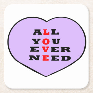 All You Ever Need Love, in a heart, Square Paper Coaster