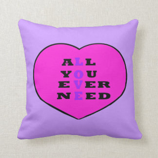 All You Ever Need Love, in a heart, Throw Pillows
