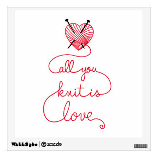 All you knit is love with heart shaped red yarn wall sticker