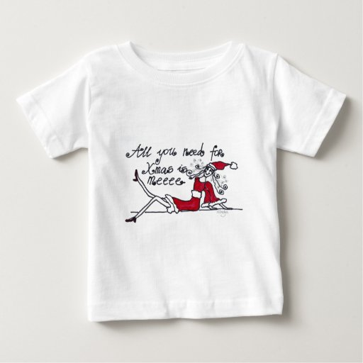 all you need for Xmas is meee T-shirt