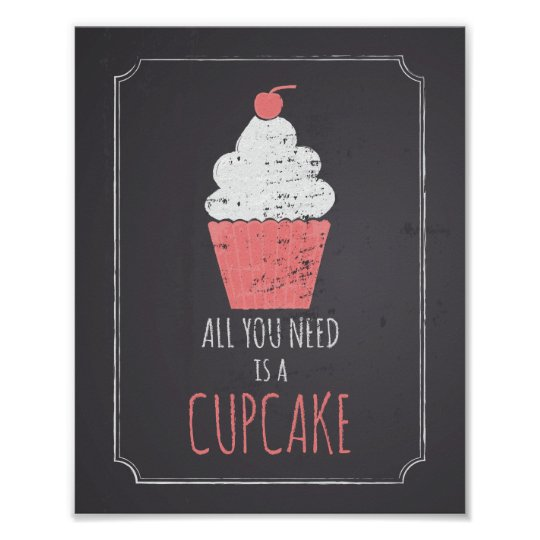 All You Need is a Cupcake Poster | Zazzle