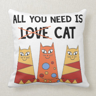 All You Need Is Cat 2 Throw Pillow