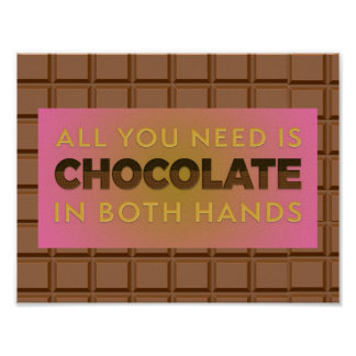 All You Need is Chocolate in Both Hands Poster