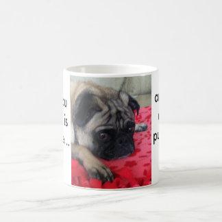 All you need is coffee... and a pug! coffee mug