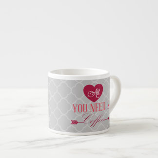 All You Need is Coffee Espresso Cup