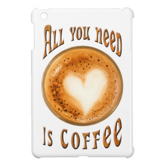 All you need is coffee iPad mini cases