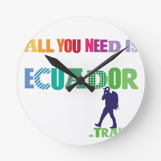 All You need Is Ecuador_Travel Round Clock