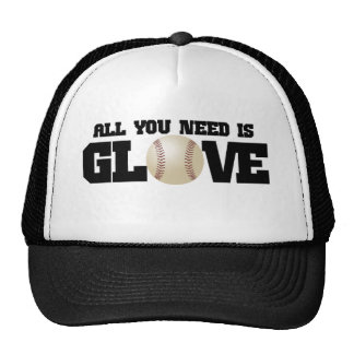 All you need is glove... trucker hat