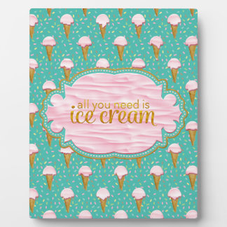 All you need is ice cream plaque