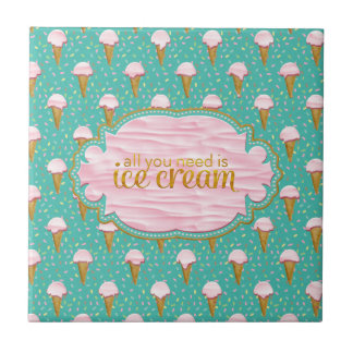 All you need is ice cream tile