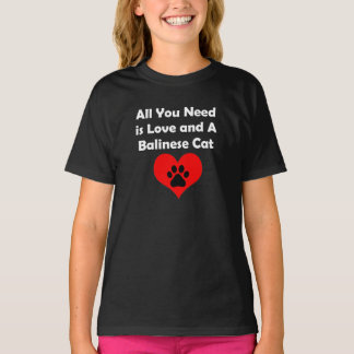 All You Need is Love and A Balinese Cat T-Shirt