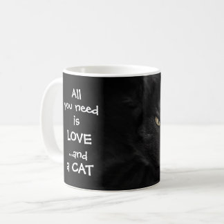 All you need is love...and a cat / Black cat Coffee Mug