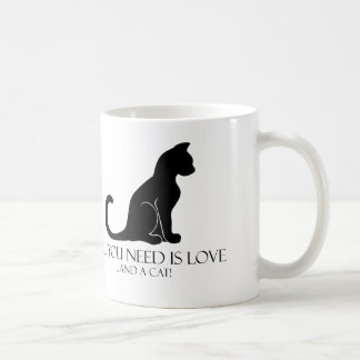 All You Need Is Love And A Cat! Coffee Mug