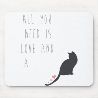 All You Need is Love and a Cat Mouse Pad