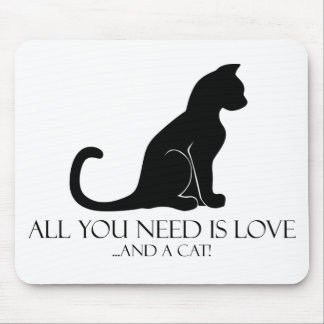 All You Need Is Love And A Cat! Mousepads