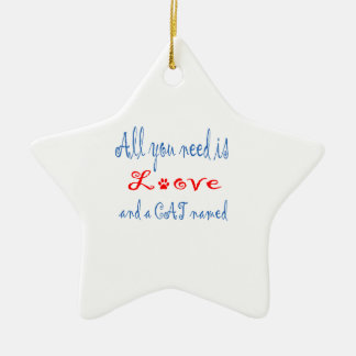 All you need is love and a cat named... ceramic ornament