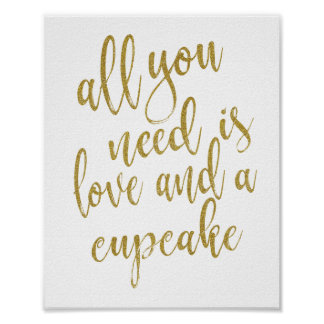 All you need is love and a cupcake Gold 8x10 Sign