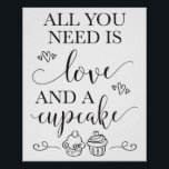 "All You Need Is Love and A Cupcake Wedding Sign<br><div class=""desc"">8x10 cupcake sign perfect for your dessert table at your bridal shower,  baby shower or wedding reception!</div>"