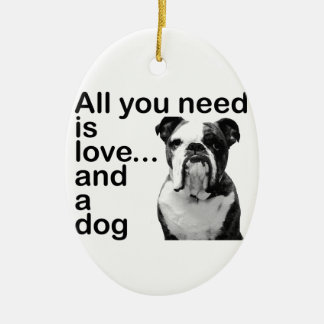 All you need is love... and a dog ceramic ornament