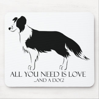 All You Need Is Love And A Dog! Mouse Pads