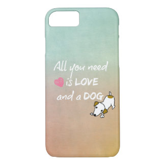 All You Need is Love and a Dog Quote iPhone 8/7 Case