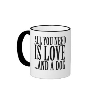 All you need is love and a dog ringer mug