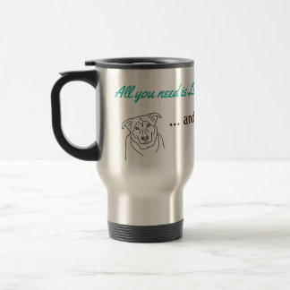 All you need is Love ... and a Dog Travel Mug