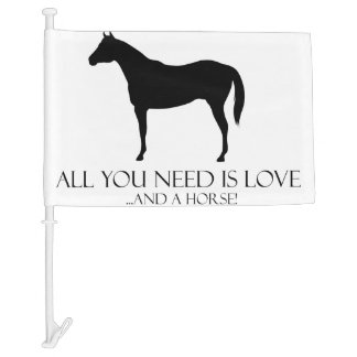 All You Need Is Love And A Horse Car Flag