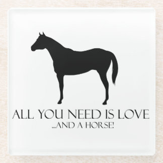 All You Need Is Love and a Horse Glass Coaster