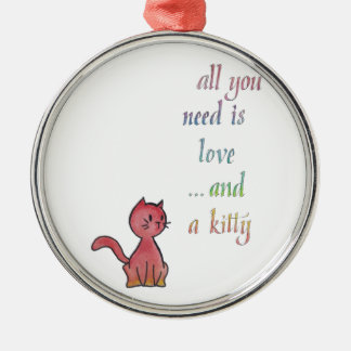 All You Need Is Love ... and a Kitty Metal Ornament