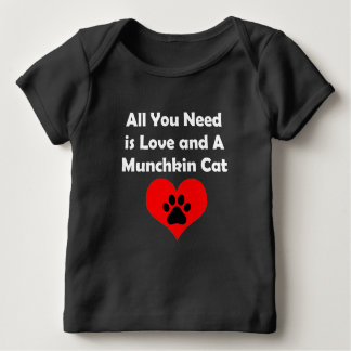 All You Need is Love and A Munchkin Cat Baby T-Shirt