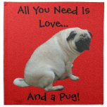 All You Need Is Love...And a Pug! Cloth Napkin