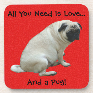 All You Need Is Love...And a Pug! Drink Coasters