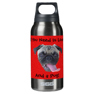All You Need is Love and a Pug Insulated Water Bottle