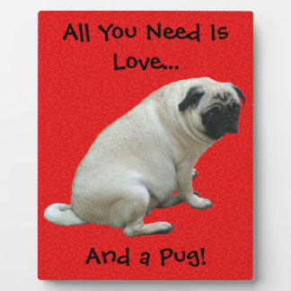 All You Need Is Love...And a Pug! Plaque