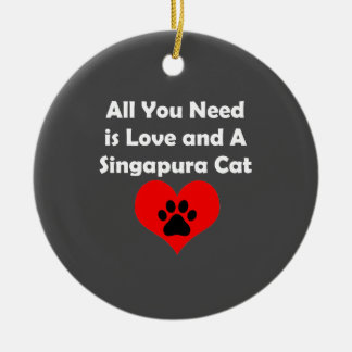 All You Need is Love and A Singapura Cat Ceramic Ornament