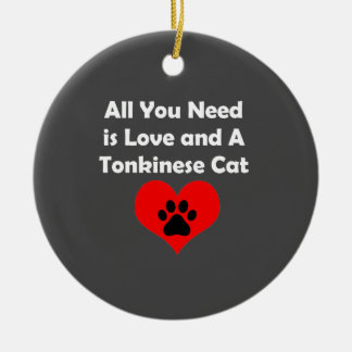 All You Need is Love and A Tonkinese Cat Ceramic Ornament