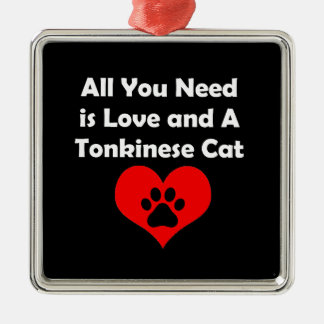 All You Need is Love and A Tonkinese Cat Metal Ornament