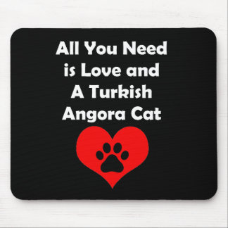 All You Need is Love and A Turkish Angora Cat Mouse Pad