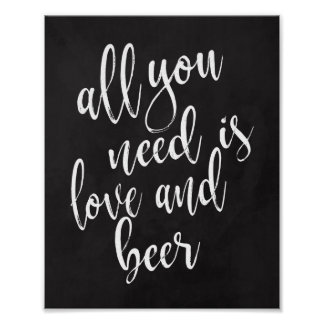 All You Need is Love and Beer 8x10 Chalboard Sign