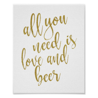 All you need is love and beer Gold 8x10 Sign
