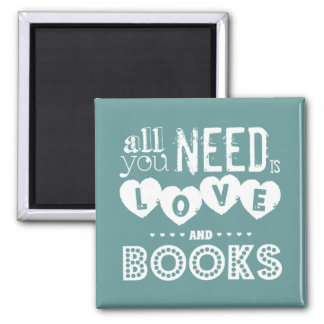 All You Need is Love and Books 2 Inch Square Magnet