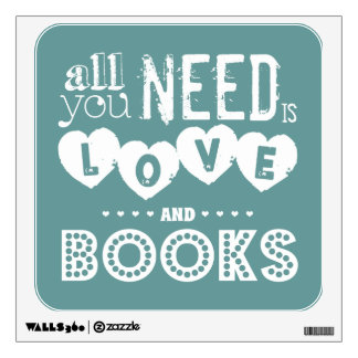 All You Need is Love and Books Wall Decal